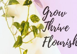 grow-thrive-flourish